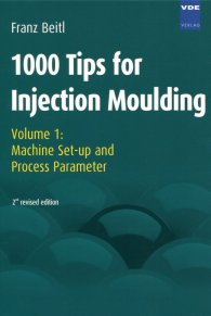 Náhľad  1000 Tips for Injection Moulding; Volume 1: Machine Set-up and Process Parameter 1.1.2008