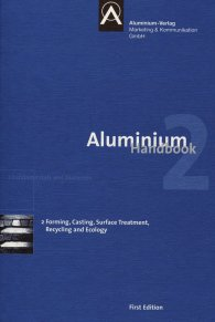 Náhľad  Aluminium Handbook; Vol. 2: Forming, Casting, Surface Treatment, Recycling and Ecology 8.6.2011